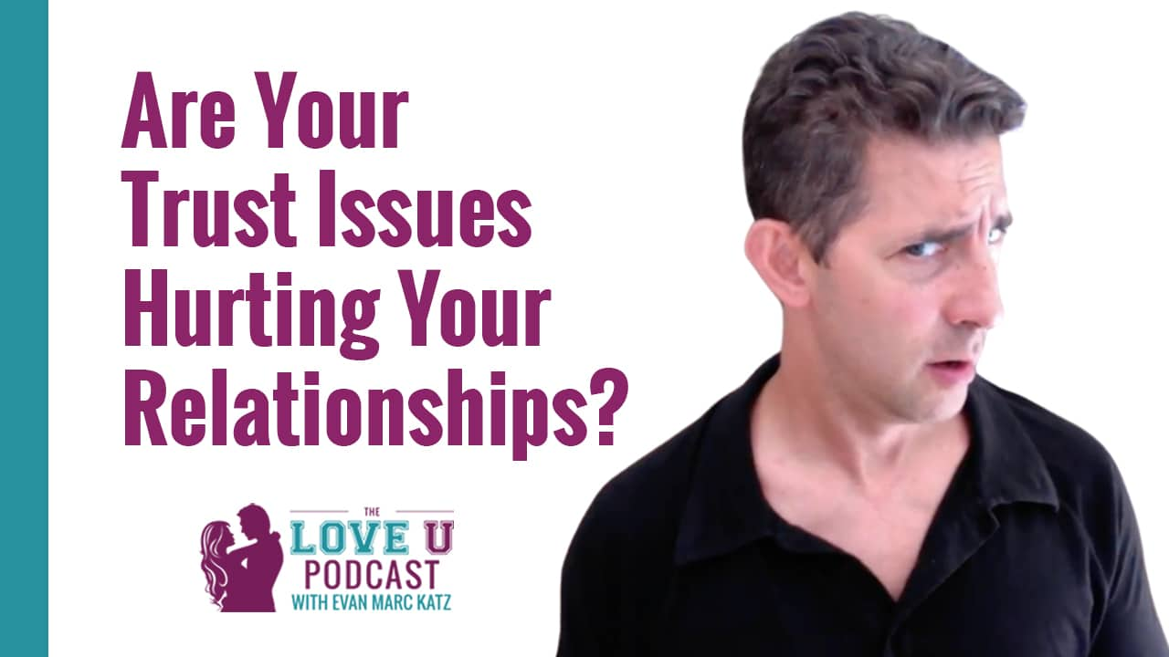 Are Your Trust Issues Hurting Your Relationships?