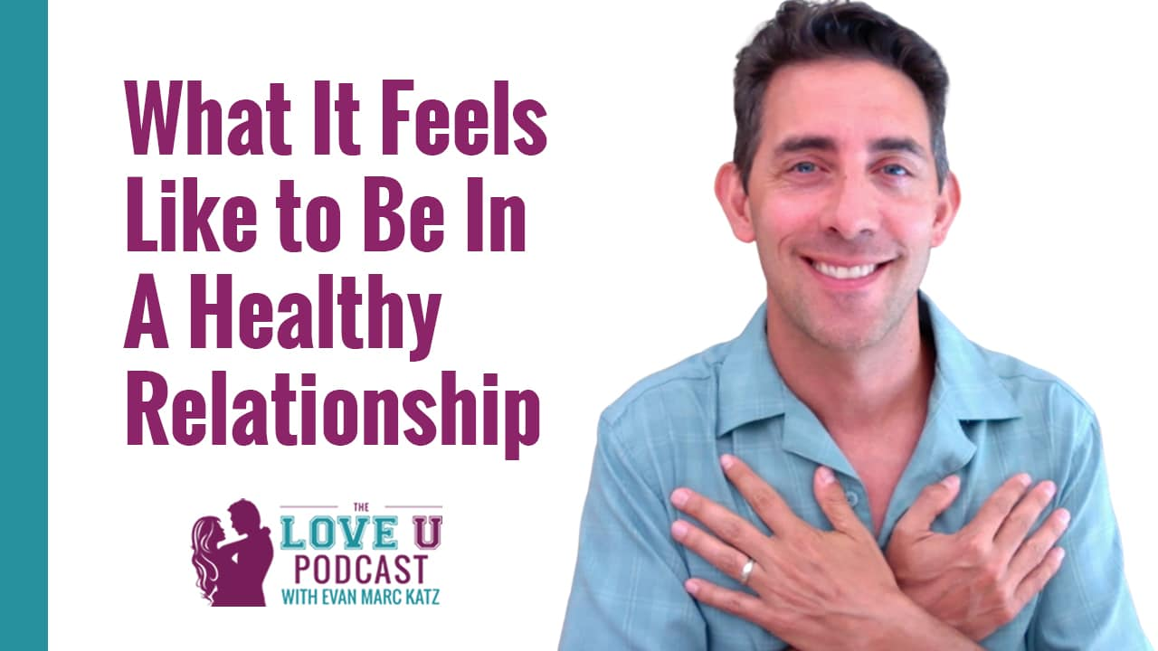 What it Feels Like to Be in a Healthy Relationship
