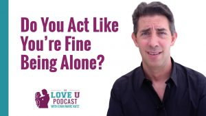 Do You Act Like You're Fine Being Alone?