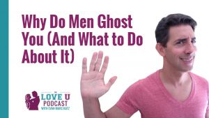 Why Do Men Ghost You (And What to Do About It)