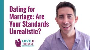Dating for Marriage: Are Your Standards Unrealistic?