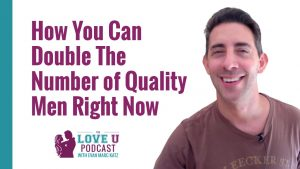 How You Can Double The Number of Quality Men Right Now