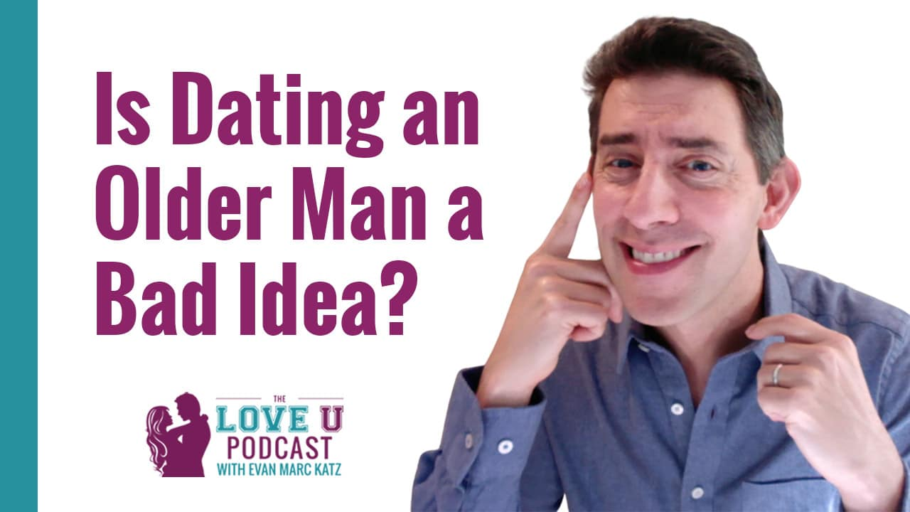 Is Dating an Older Man a Bad Idea?